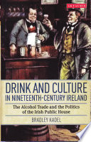 Drink And Culture In Nineteenth Century Ireland