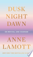 link to Dusk, night, dawn : on revival and courage in the TCC library catalog