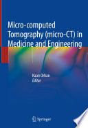 Micro-computed Tomography (micro-CT) in Medicine and Engineering