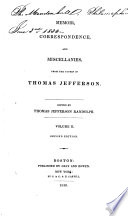 Memoir  Correspondence  and Miscellanies  from the Papers of Thomas Jefferson