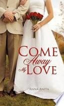 Come Away My Love