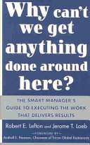 Why Can t We Get Anything Done Around Here   The Smart Manager s Guide to Executing the Work That Delivers Results   The Smart Manager s Guide to Executing the Work That Delivers Results