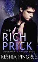 Unraveling Blake Earnshaw Book 1: The Rich Prick