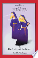 The Marvels of the Healer   The Sisters of Radiance