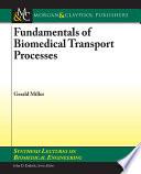 Fundamentals of Biomedical Transport Processes