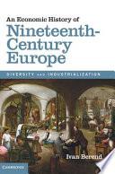 An Economic History of Nineteenth Century Europe