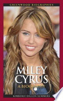 Miley Cyrus  A Biography