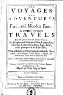 The Voyages and Adventures of Ferdinand Mendez Pinto  a Portugal  During His Travels     in the Kingdoms of Ethiopia  China  Tartaria  Cauchinchina  Calaminham  Siam  Pegu  Japan and a Great Part of the East Indies