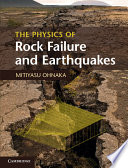 The Physics of Rock Failure and Earthquakes Book