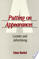 """Putting On Appearances: Gender and Advertising"" by Diane Barthel"