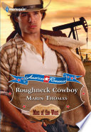 Roughneck Cowboy  Mills   Boon Love Inspired   American Romance s Men of the West  Book 2