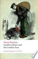 """""""London Labour and the London Poor"""" by Henry Mayhew, Robert Douglas-Fairhurst"""