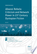Absent Rebels  Criticism and Network Power in 21st Century Dystopian Fiction