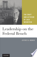 Leadership on the Federal Bench  : The Craft and Activism of Jack Weinstein