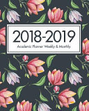 2018-2019 Academic Planner Weekly and Monthly Calendar Schedule