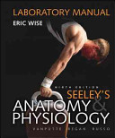 Laboratory Manual for Seeley s Anatomy   Physiology