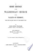 A short history of the Waldensian Church in the valleys of Piedmont
