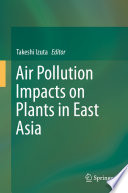 Air Pollution Impacts on Plants in East Asia Book