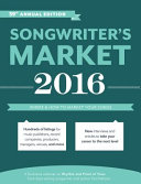 2016 Songwriter's Market: Where & How to Market Your Songs