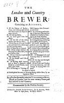 The London and Country Brewer     To which is Added  A Philosophical Account of Brewing Strong October Beer     By a Person Formerly Concern d in a Common Brewhouse at London  But for Near Twenty Years Past Has Resided in the Country  i e  William Ellis   Recommended by the Dublin Society
