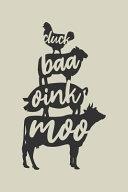Cluck Baa Oink Moo