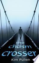 The Chasm Crosser