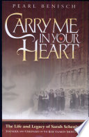 """""""Carry Me in Your Heart: The Life and Legacy of Sarah Schenirer, Founder and Visionary of the Bais Yaakov Movement"""" by Pearl Benisch"""