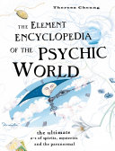 The Element Encyclopedia of the Psychic World: The Ultimate A–Z of Spirits, Mysteries and the Paranormal [Pdf/ePub] eBook