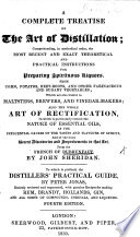 A Complete Treatise On The Art Of Distillation From The French Of Dubrunfaut By J Sheridan To Which Is Prefixed The Distillers Practical Guide By P Jonas Fourth Edition PDF