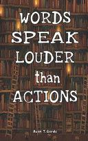Words Speak Louder Than Actions