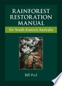 Rainforest Restoration Manual for South Eastern Australia