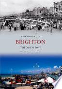 Brighton Through Time A Second Selection