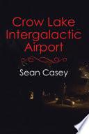 Crow Lake Intergalactic Airport