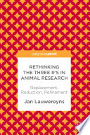 Rethinking the Three R s in Animal Research Book