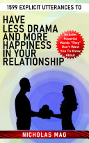1599 Explicit Utterances to Have Less Drama and More Happiness in Your Relationship