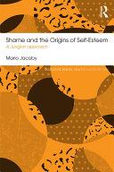 Shame and the Origins of Self-Esteem