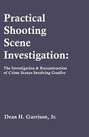 Practical Shooting Scene Investigation