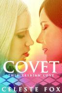 Covet: This Lesbian Love (A Lesbian Romance)