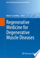 Regenerative Medicine for Degenerative Muscle Diseases