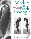 Wisdom of the Body Moving