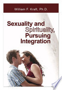 Sexuality and Spirituality  Pursuing Integration
