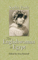 The English Woman in Egypt : Letters from Cairo written during a residence there in 1842 - 46