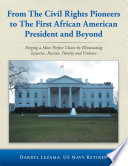 From The Civil Rights Pioneers to The First African American President and Beyond