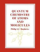 Quantum Chemistry of Atoms and Molecules