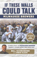 If These Walls Could Talk  Milwaukee Brewers