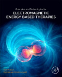 Principles and Technologies for Electromagnetic Energy Based Therapies Book