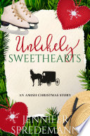 Unlikely Sweethearts An Amish Christmas Story