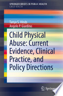 Child Physical Abuse  Current Evidence  Clinical Practice  and Policy Directions