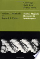 Nuclear Magnetic Resonance in Solid Polymers Book