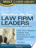 View from the Top  : Law Firm Leaders : Q & A with Chairmen and Managing Partners